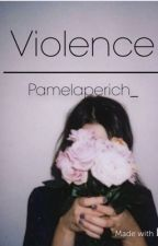 Violence. [COMPLETA] by PamelaPerich_