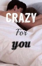 Crazy for you by Thebiggerthreat