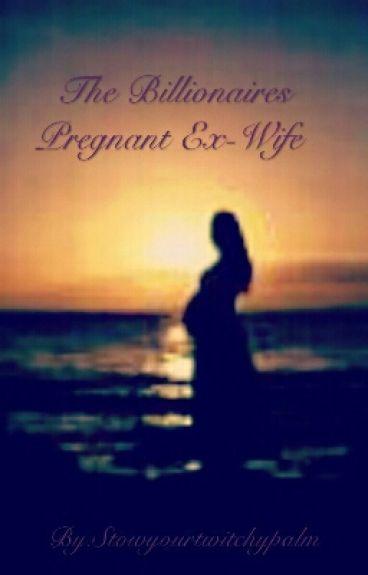 The Billionaire's Pregnant Ex-Wife