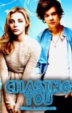 Chasing You (Harry Styles Fanfiction) by HarryStylesGirl123