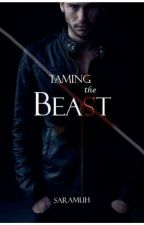 Taming the Beast (EDITING) by s00s00_m