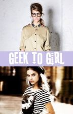From Geek to Girl. by xchasingthesun
