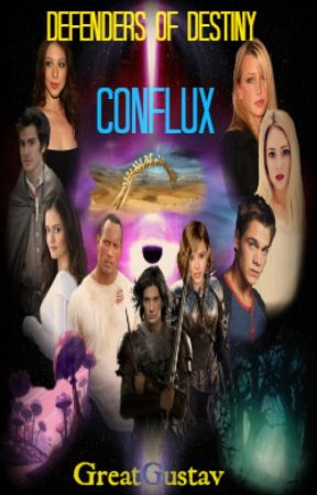 Defenders of Destiny Book One: Conflux by GreatGustav