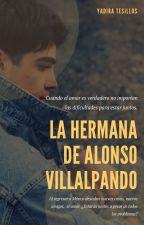 La Hermana de Alonso Villalpando|Jos Canela Y Tu| by XxyadiraxX