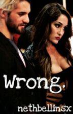 Wrong (Neth Bellins) by nethbellinsx