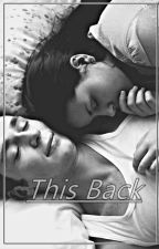 This Back [ Fanfic de Grant Gustin ] by Bea_Muller