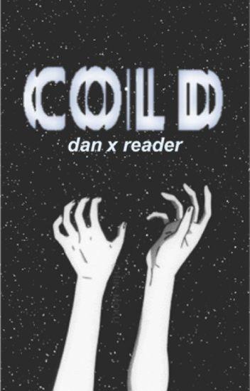 cold // dan x reader