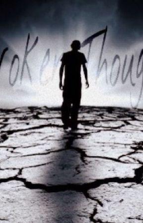 Broken Thoughts by FOREVERandEVERAMEN