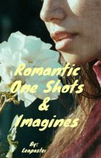Romantic One Shots & Imagines by leapastel