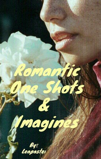 Romantic One Shots & Imagines