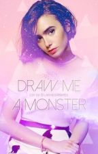 Draw me a monster by larmesmauves