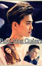 Papi Nos Quiere [TERMINADO] by FranPanxitha