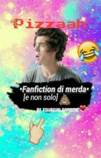 •Fanfiction di merda[e non solo]• by lanadelreyswife