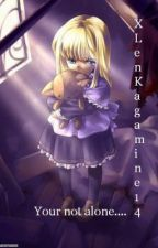 Your not alone.... by XLenKagamine15