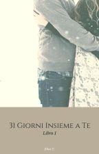 31 Giorni Insieme A Te || COMPLETATA ✅ by 4_ImJustAFan_4