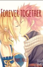 Forever together {NaLu fanfic} by Roxy_NaLu