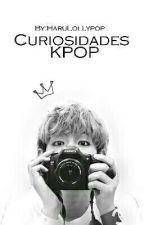 Curiosidades Kpop  by HaruLollypop