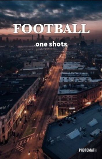 football one shots - imagines