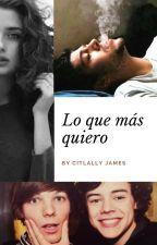 Lo que más quiero | Larry Stylinson | Segunda temporada by http_JamesLS
