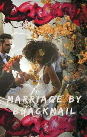 Marriage by Blackmail - Book 1 by TajeraTee