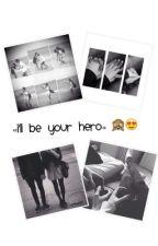 I'll be your hero by iamhood01