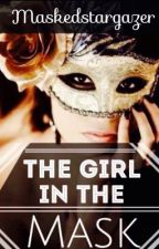 The Girl In The Mask (George Weasley Love Story) by maskedstargazer