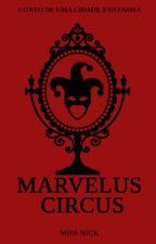 Marvelus Circus by missnck