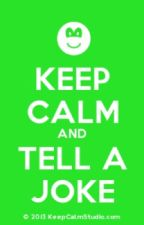 Keep Calm and Tell a Joke! by Wilton24
