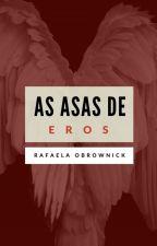 As Asas de Eros by rafaobrownick