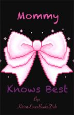 Mommy Knows Best (lesbian) by KittenLovesBooksDuh