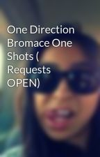 One Direction Bromace One Shots ( Requests OPEN) by CloverFields