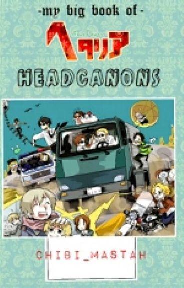 •My Big Book of Hetalia Headcanons•