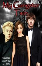 My Gangster Twin [COMPLETED] by Li_Yeril