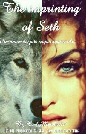 O Imprinting do Seth by CarlyMendes97