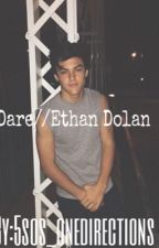 Dare//Ethan Dolan by 5sos_onedirections
