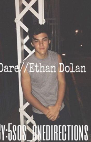 Dare//Ethan Dolan