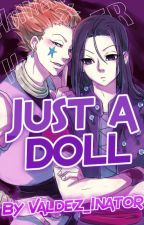 Just a Doll ( A Hunter X Hunter Fanfic) by Valdez_inator