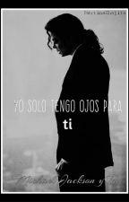 """Yo solo tengo ojos para ti"" Michael Jackson y Tu by MartinaKhalifa"