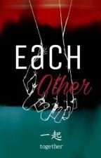 Each Other [Bonkai]  by its_vipereira