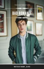 Bad Romance// Cameron Dallas #Wattys2016 by Mandy_Oliver