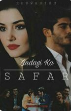 Zindagi Ka Safar ( The Journey Of Life) by khuwahish