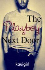 The Playboy Next Door by kauigirl