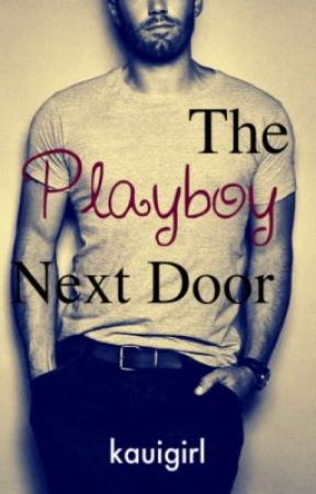The Playboy Next Door by kauigirl