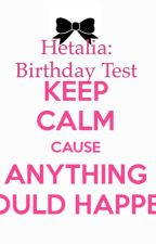 Hetalia Birthday Tests! by Ally414