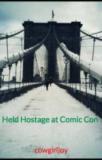 Held Hostage at Comic Con by cowgirljoy