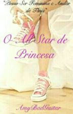 O All Star De Princesa (Revisão) by AmyBadGuitar