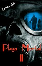 Plaga Mortal II © by IatimaJB