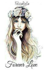 4. Forever Love  by FeliciaRiella