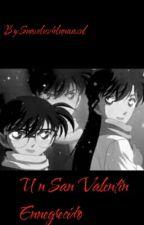 San Valentin ennegrecido (Detective Conan) by Suaveluzdelunaazul