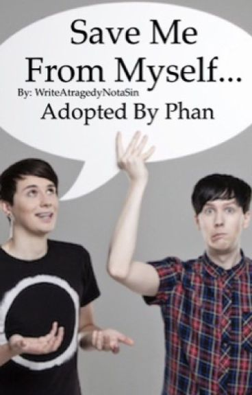 Save Me From Myself... (Adopted By Phan)